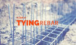 A Look at Tying Rebar