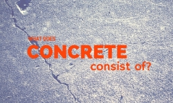 What Different Types of Concrete Consists of