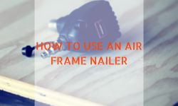 How to Use an Air Framing Nailer