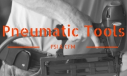 Pneumatic Products: PSI and CFM- How They Work for You
