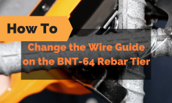 How to Change Your Wire Guide on the BNT-64 Rebar Tier