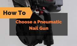 How to Choose a Pneumatic Nail Gun