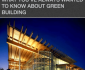 What You've Always Wanted To Know About Green Building