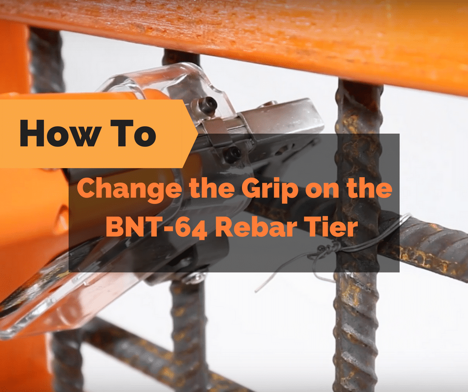 how-to-change-the-grip-on-the-bnt-64-rebar-tier