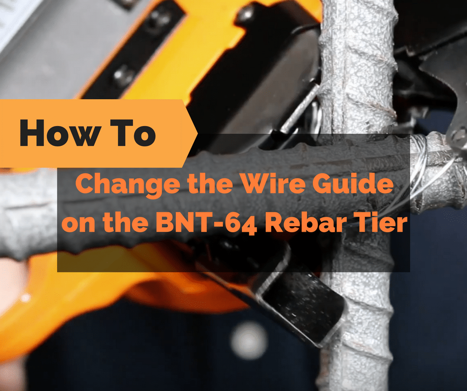 change-wire-guide-bnt-64-rebar-tier